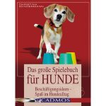 Das große Spielebuch für Hunde von Christina Sondermann