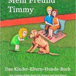 Kinder-Eltern-Hunde-Buch: Mein Freund Timmy
